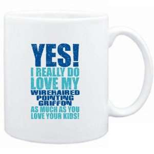 Mug White  YES! I REALLY DO LOVE MY Wirehaired Pointing Griffon