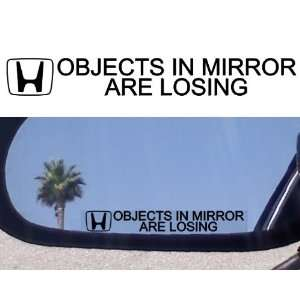 OBJECTS IN MIRROR ARE LOSING decal sticker Honda civic accord integra