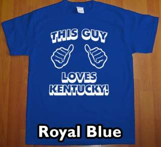 THIS GUY LOVES KENTUCKY T Shirt new state funny tee UK