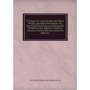 (Swedish Edition): Erik Teodor Marks Von Würtemberg: Books