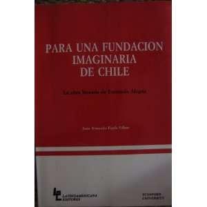 Para Una Fundacion Imaginaria De Chile: Carlos Opazo V, Nelson Osorio