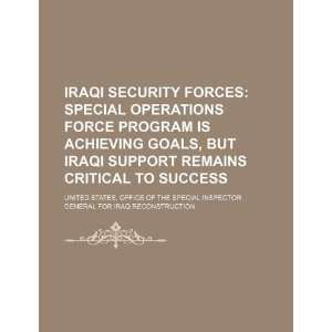 security forces Special Operations Force program is achieving goals