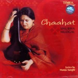 Chaahat Shubha Mudgal: Shubha Mudgal: Music