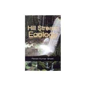Hill Stream Ecology (9788176222419): Pawan Bharti: Books
