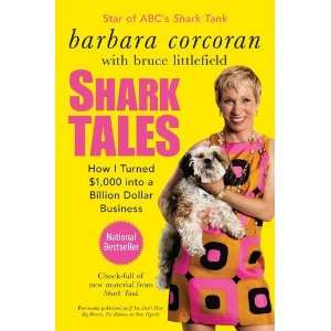 By Barbara Corcoran, Bruce Littlefield: Shark Tales: How I