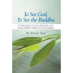 To See God, to See the Buddha: An Exploration of Seeing