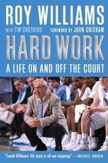 Hard Work My Life On and Off the Court by Roy