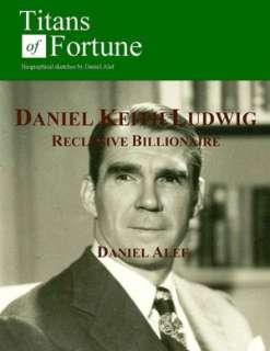 BARNES & NOBLE  Daniel Keith Ludwig: Reclusive Billionaire by Daniel