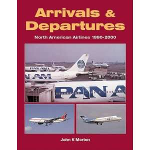 Arrivals & Departures North American Airlines 1990 2000