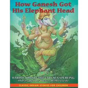 How Ganesh Got His Elephant Head (9781591430216): Harish