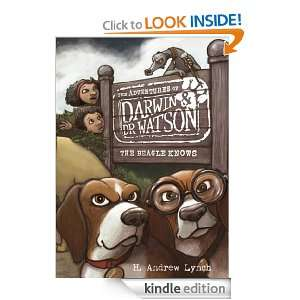 The Beagle Knows (The Adventures of Darwin & Dr Watson) H. Andrew