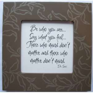 Quote Frame (6 x 6 Brown Leaf Pattern) (Be who you are, say what