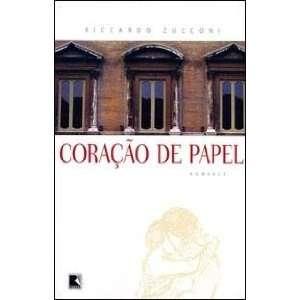 Coração de Papel (9788501067548): Riccardo Zucconi: Books