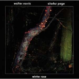 Winter Rose Walter Norris & Aladar Pege Music