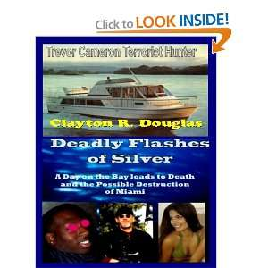 : Deadly Flashes of Silver (9781610330107): Clayton R. Douglas: Books