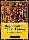 Key Events in African History A Reference Guide, (0313313237), Toyin