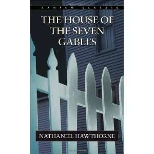 The House of the Seven Gables (Bantam Classics) [Mass