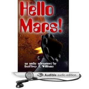 Hello Mars (Audible Audio Edition) Geoffrey T. Williams Books