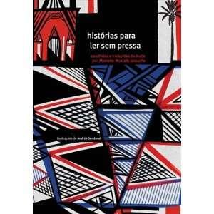 Historias Para Ler Sem Pressa (Em Portugues do Brasil