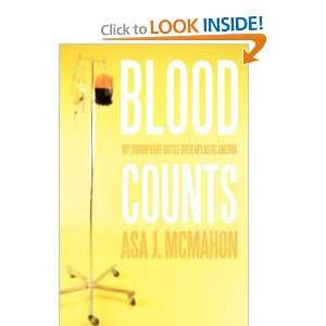 Battle over Aplastic Anemia (9781456748586): Asa J. McMahon: Books