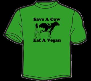 SAVE A COW EAT A VEGAN T Shirt funny vintage meat bacon