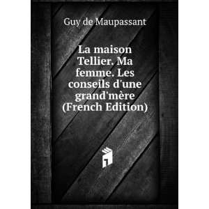 une grandmère (French Edition) Guy de Maupassant Books