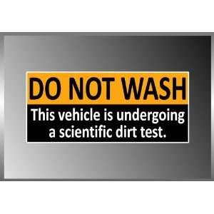 Do Not Wash Scientific Dirt Test Funny Vinyl Decal Bumper Sticker 3 X