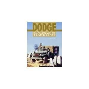 Dodge Sur les Voies de la Liberte: Jean Michel Boniface: Books
