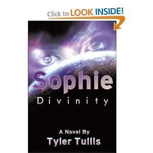 Sophie Divinity (9781467033596) Tyler Tullis Books