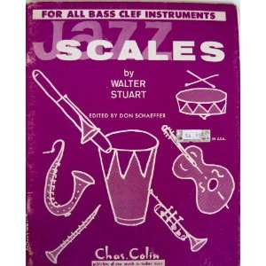 Jazz Scales For All Bass Clef Instruments Walter Stuart