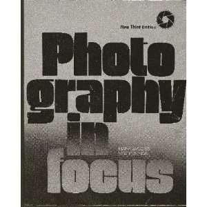 Photography in Focus (New Third Edition) Mark Jacobs Books