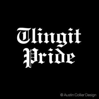 TLINGIT PRIDE Vinyl Decal Car Truck Window Sticker