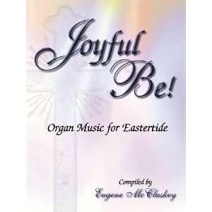 Joyful Be: Organ Music for Eastertide (Sacred Organ