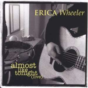 Almost Like Tonight (live): Erica Wheeler: Music