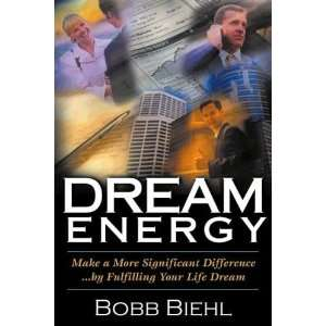 by Fulfilling your Life Dream) (9780970862310) Bobb Biehl Books