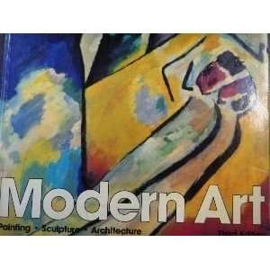 Modern Art Painting, Sculpture, Architecture Third Edition John M