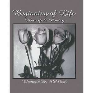 of Life: Heartfelt of Poetry (9781564113047): Chanetta Mcneal: Books