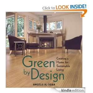 Green By Design: Creating a Home for Sustainable Living: Angela Dean