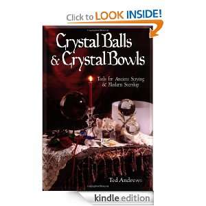 Crystal Balls & Crystal Bowls Tools for Ancient Scrying & Modern