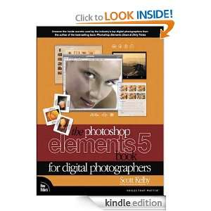 The Photoshop Elements 5 Book for Digital Photographers Scott Kelby