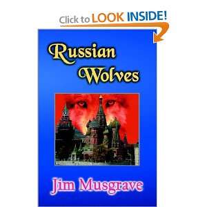 Russian Wolves: Jim Musgrave: 9781592810055:  Books