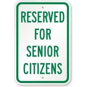 Reserved For Senior Citizens Aluminum Sign, 18 x 12