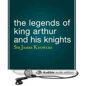Knights (Audible Audio Edition) Sir James Knowles, Eric Brooks Books