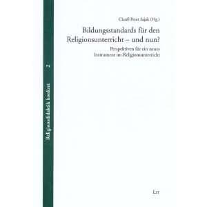 Religionsunterricht   und nun? (9783825897109): Clauß P. Sajak: Books