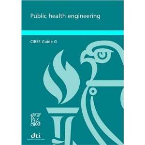 Public Healh Engineering (CIBSE Guides) (9780900953873) Charered