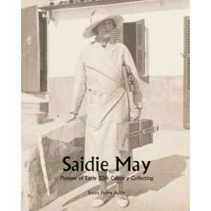 May, Pioneer of Early 20th Century Collecting (9780615466538) Susan