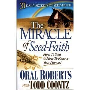 OF SEED FAITH) (9781615391196) ORAL ROBERTS, TODD COONTZ Books