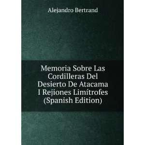 Memoria Sobre Las Cordilleras Del Desierto De Atacama I