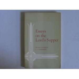 : Essays Onthe Lords Supper: Oscar & Leenhardt, F.J. Cullmann: Books