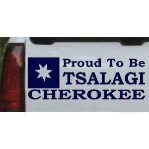 Cherokee Proud To Be Tsalagi Western Car Window Wall Laptop Decal